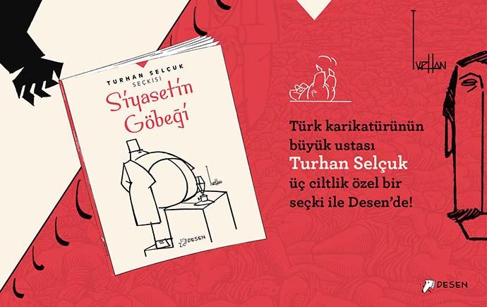 """""""Turhan Selçuk Seçkisi""""nin ilk halkası Siyasetin Göbeği okurlarla buluştu."""